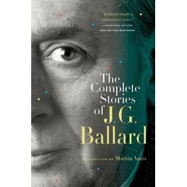 The Complete Stories Of J. G. Ballard de J. G. Ballard