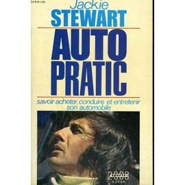 Auto Pratic - Savoir Acheter, Conduire Et Entretenir Son Automobile de jackie stewart