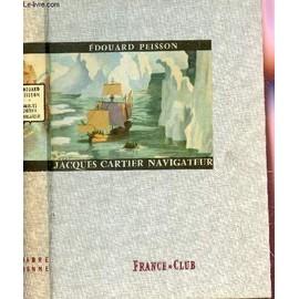 Jacques Cartier, Navigateur. de �douard peisson