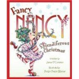 Fancy Nancy: Splendiferous Christmas de Jane O'Connor