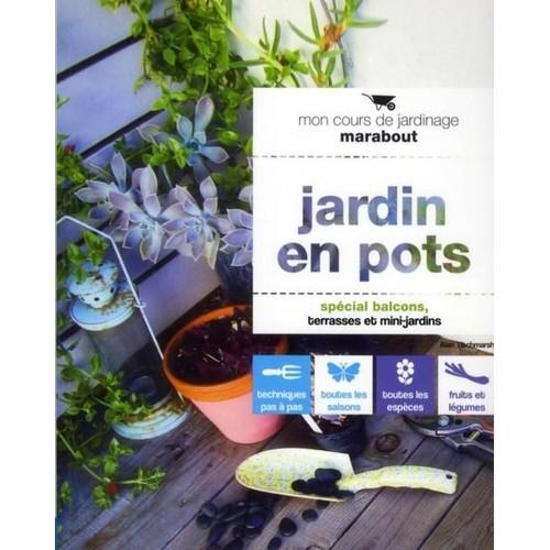 Jardin En Pots Special Balcons Terrasses Et Mini Jardins De Hachette