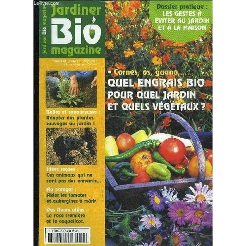 jardiner bio magazine n 7 cornes os guano quel avenir bio pour quel jardin les gestes a. Black Bedroom Furniture Sets. Home Design Ideas