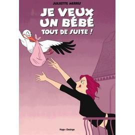 Je Veux Un Bébé Tout De Suite ! Tome 1   de Juliette Merris  Format Album