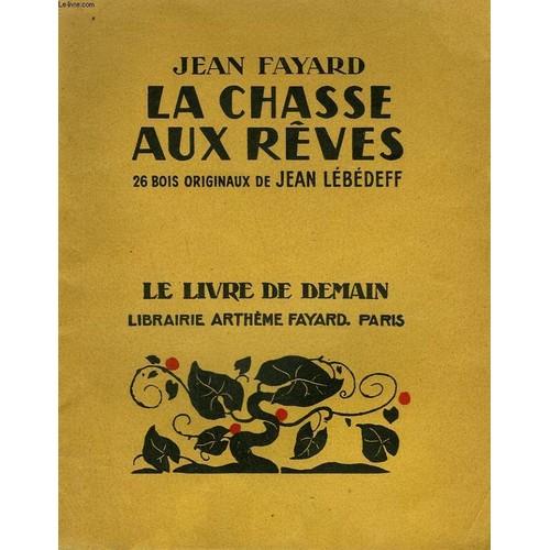 af2f18ef5bb jean-fayard-la-chasse-aux-reves-26-bois-originaux-de-jean-lebedeff-le-livre -de-demain-n-215-livre-ancien-876333178 L.jpg