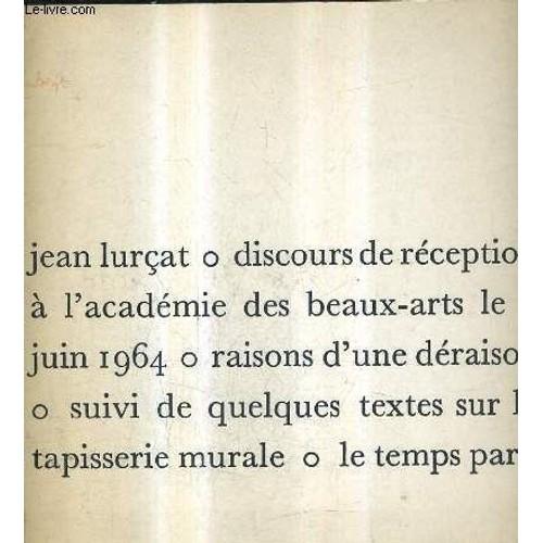 jean lurcat o discours de reception a l 39 academie des beaux arts le 3 juin 1964 o raisons d 39 une. Black Bedroom Furniture Sets. Home Design Ideas