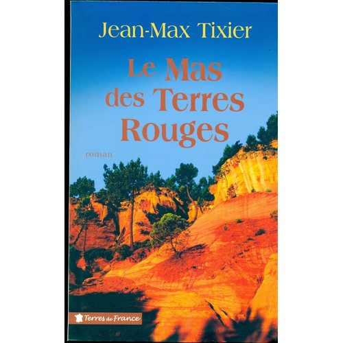 Le mas des terres rouges roman ed presses de la cit coll terres de france de jean marc - Le mas des pots rouges ...