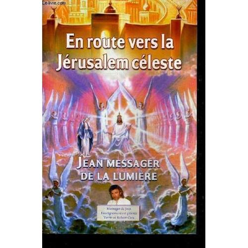 Résultats de recherche d'images pour «Jean, Messager de La Lumière En route vers la Jérusalem céleste»