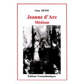 Jeanne D'arc, M�dium de l�on denis