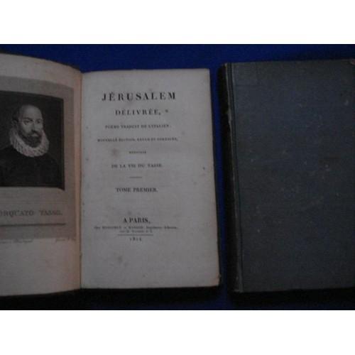 Jérusalem Délivrée Poème Traduit De Litalien Nouvelle édition Revue Et Corrigée Enrichie De La Vie Du Tasse