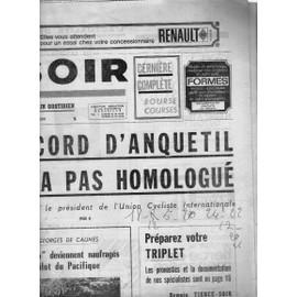 Journal Le Soir � 6 Octobre 1967, Anquetil, Plastic A Bastia...N� 7099