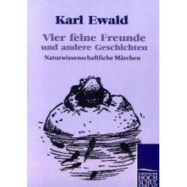 Vier Feine Freunde Und Andere Geschichten de Karl Ewald