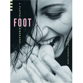 Foot: A Playful Biography de Kathy Vanderlinden