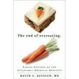 The End Of Overeating: Taking Control Of The Insatiable American Appetite de David A. Kessler