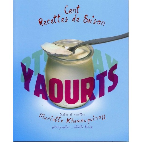 Yaourts - Cent Recettes de Saison