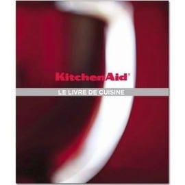 Kitchenaid cbshopfr livre de recettes achat vente neuf occasion - Livre de cuisine kitchenaid ...