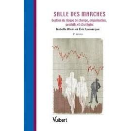 Salle Des March�s - Gestion Du Risque De Change - Organisation - Produits Et Strat�gies de Isabelle Klein