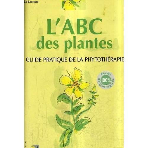 L 39 abc des plantes guide pratique de la phytotherapie de collectif - Plantes succulentes guide pratique ...