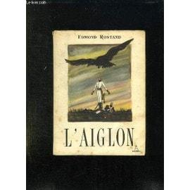 L Aiglon. Drame En Six Actes En Vers. Edition Complete. de edmond rostand