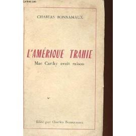 L'amerique Trahie - Mac Carthy Avait Raison de Charles Bonnamaux