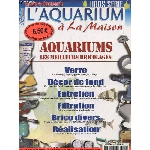 L Aquarium A La Maison Hors Serie N5 Verre La Decoupe Le Percage Du