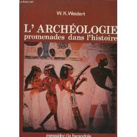 L'archeologie - Promenades Dans L'histoire. de Weidert W.K.