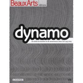 Beaux Arts Magazine Hors-Série - Dynamo - Un Siècle De Lumière Et De Mouvement Dans L'art 1913-2013   de Julie Houis