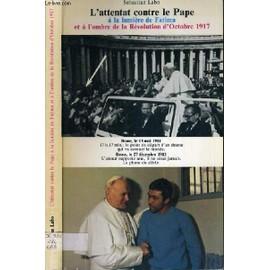 L'attentat Contre Le Pape A La Lumiere De Fatima Et A L'ombre De La Revolution D'octobre 1917. de LABO SEBASTIAN
