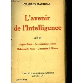 avenir De L'intelligence. Suivi De Auguste Comte - Le Romantisme