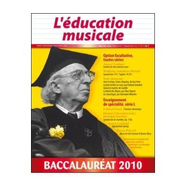 L'�ducation Musicale : Baccalaur�at 2010 Hors-S�rie N� 562 : Baccalaur�at 2010