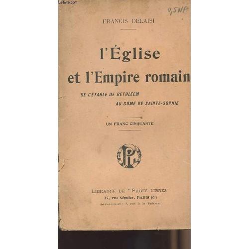 L Eglise Et L Empire Romain De L Etable De  Bethleem Au Dome De Sainte Sophie 1269907986_L