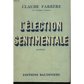 L'election Sentimentale de Claude Farr�re