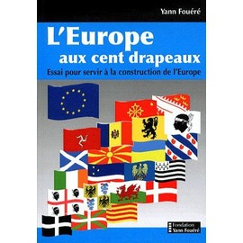 http://pmcdn.priceminister.com/photo/l-europe-aux-cent-drapeaux-essai-pour-servir-a-la-construction-de-l-europe-de-yann-fouere-913148172_ML.jpg