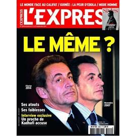 L'express 3298 Sarkozy Le M�me? Le Monde Face Au Califat Guin�e La Peur Ebola Kadhafi Un Proche