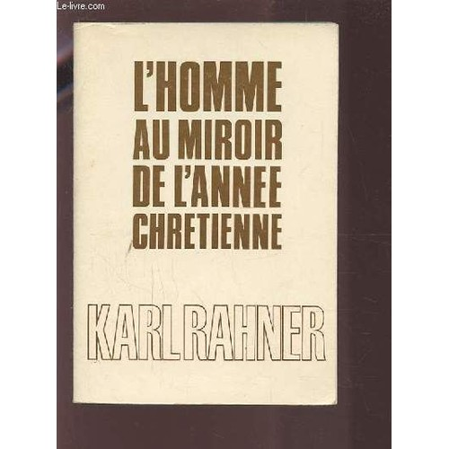 l 39 homme au miroir de l 39 ann e chr tienne de karl rahner. Black Bedroom Furniture Sets. Home Design Ideas