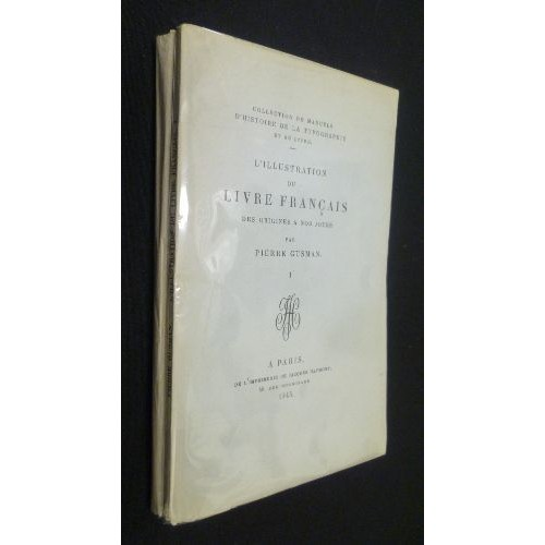 L Illustration Du Livre Francais Des Origines A Nos Jours Tome I L Incunable Xylographique Le Livre A Gravures Sur Bois Au Xve Siecle Le Livre