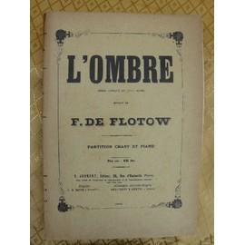 L�Ombre. Op�ra Comique En 3 Actes, Paroles De M. De Saint-Georges de Flotow Musique De F. De