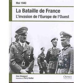 La Bataille De France (L'invasion De L'europe De L'ouest) de ALAN SHEPPERD