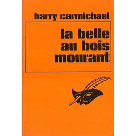 La Belle Au Bois Mourant de harry carmichael