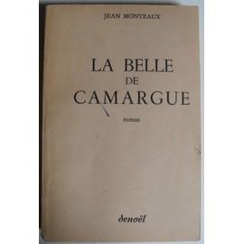 La Belle De Camargue. de Jean Monteaux