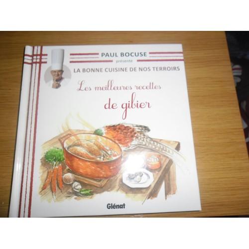 La bonne cuisine de nos terroirs les meileures recettes de gibier de paul bocuse format cartonn - Paul bocuse recettes cuisine ...
