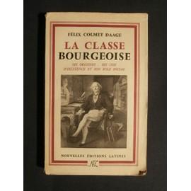 La Classe Bourgeoise de F�lix Colmet Daage