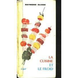 La Cuisine Et Le Froid de Raymond Oliver