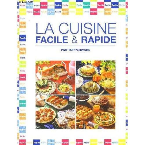 La Cuisine Facile Et Rapide Par Tupperware De Collectif Format Relie