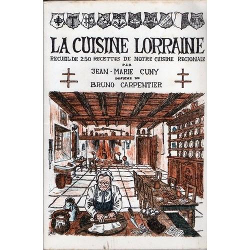 La cuisine lorraine de cousances recueil de recettes traditions et anecdotes dessins de bruno - La cuisine de bruno ...