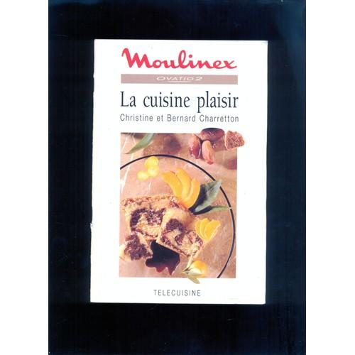 La cuisine plaisir moulinex ovatio 2 de ch et b charretton for Cuisine plaisir