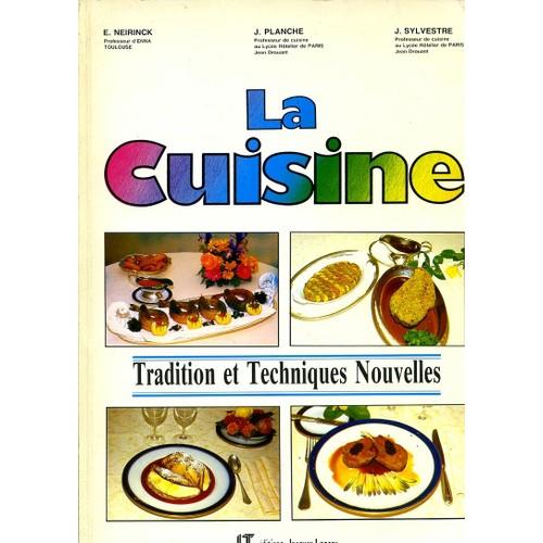 La cuisine tradition et techniques nouvelles savoir et - Livre technique cuisine professionnel ...
