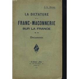 La Dictature De La Franc-Maconnerie Sur La France. Documents. de A G Michel