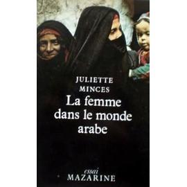 La Femme Dans Le Monde Arabe de juliette minces