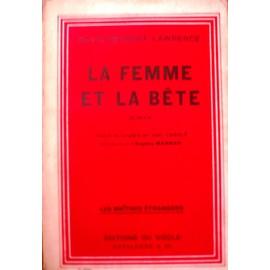 La Femme Et La B�te. Traduit De L'anglais Par Jean Cabal�. Introduction D'eug�ne Marsan. de David-Herbert Lawrence