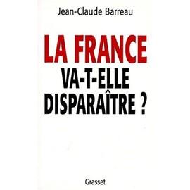 La France Va-T-Elle Dispara�tre? de Jean-Claude Barreau